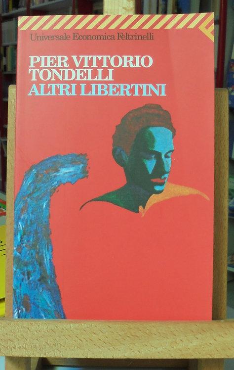 Altri libertini - Pier Vittorio Tondelli