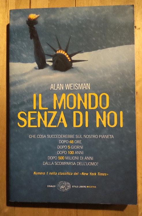 Il mondo senza di noi - Alan Weisman
