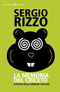La memoria del criceto - Sergio Rizzo