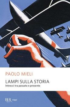 Lampi sulla storia - Paolo Mieli