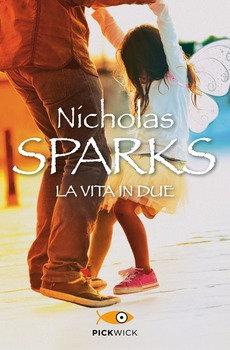 La vita in due - Nicholas Sparks