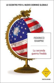La seconda guerra fredda - Federico Rampini