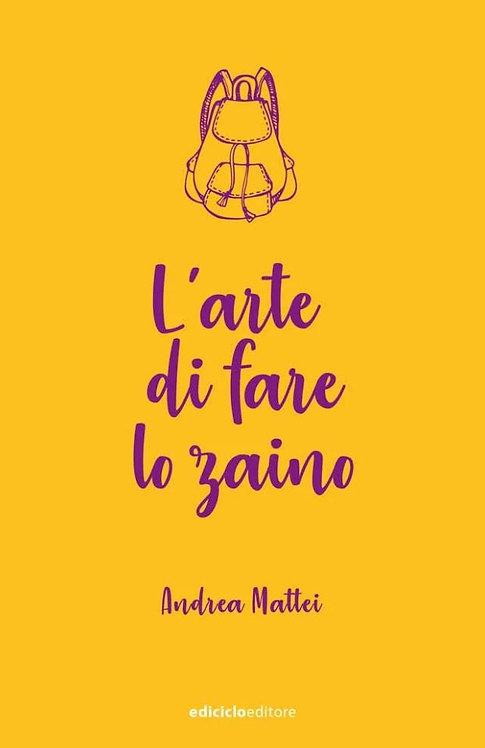 L'arte di fare lo zaino - Andrea Mattei