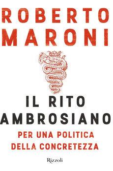 Il rito ambrosiano - Roberto Maroni
