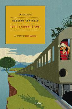 Tutti i giorni è così - Roberto Centazzo