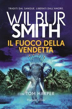 Il fuoco della vendetta - Wilbur Smith