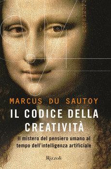 Il codice della creatività - Marcus du Sautoy