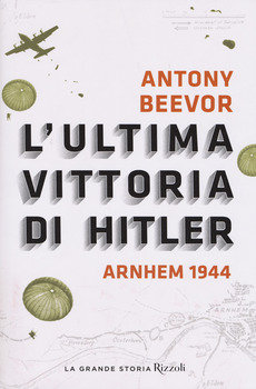 L'ultima vittoria di Hitler - Anthony Beevor