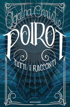 Poirot. Tutti i racconti - Agatha Christie