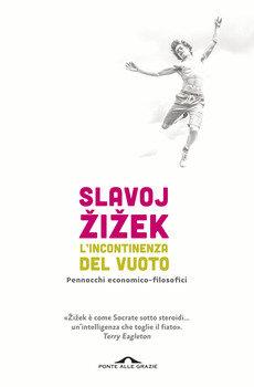 L'incontinenza del vuoto - Slavoj Zizek