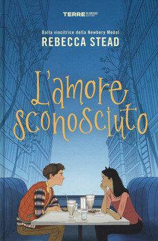 L'amore sconosciuto - Rebecca Stead