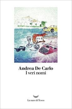 I veri nomi - Andrea De Carlo