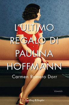 L'ultimo regalo di Paulina Hoffmann - Carmen Romero Dorr