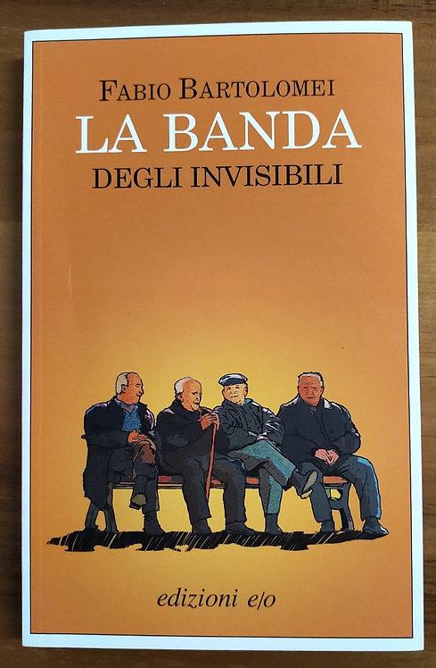 La banda degli invisibili - Fabio Bartolomei