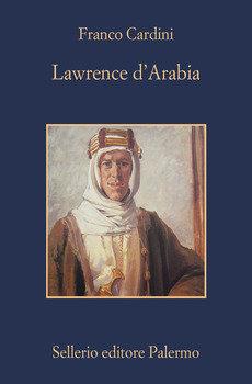 Lawrence d'Arabia - Franco Cardini