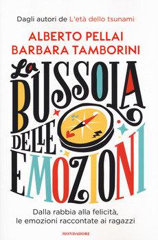La bussola delle emozioni - Alberto Pellai e Barbara Tamborini