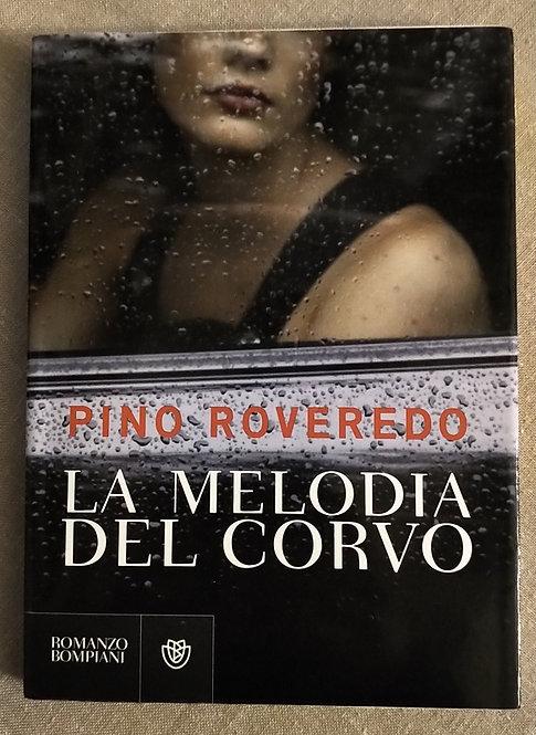 La melodia del corvo - Pino Roveredo