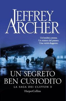 Un segreto ben custodito - Jeffrey Archer