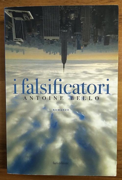 I falsificatori - Antoine Bello