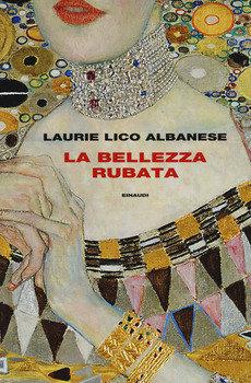 La bellezza rubata - Laurie Lico Albanese
