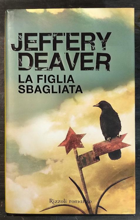 La figlia sbagliata - Jeffery Deaver