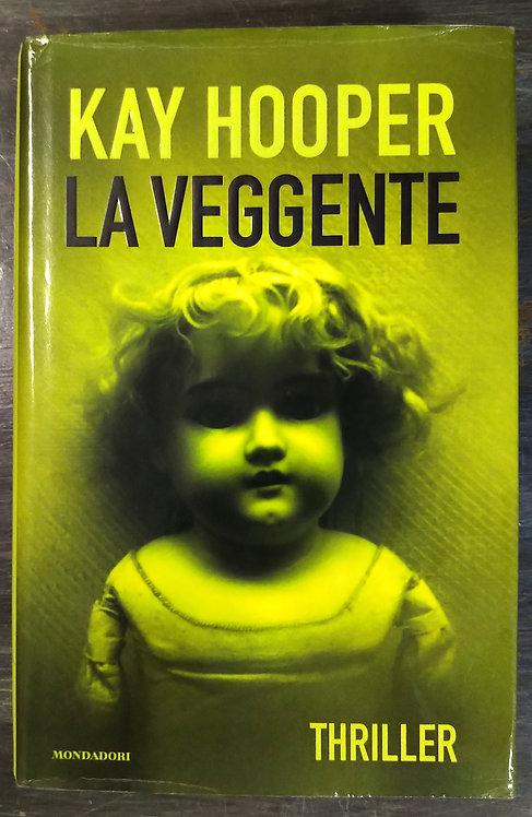 La veggente - Kay Hooper