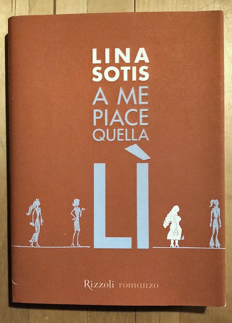 A me piace quella lì - Lina Sotis