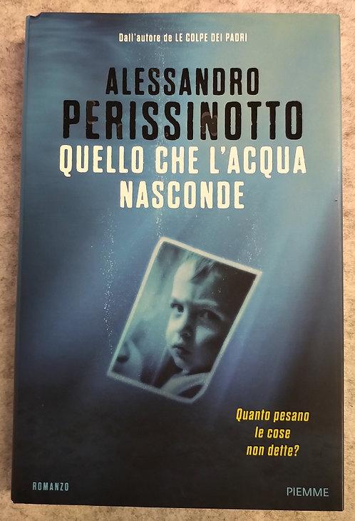 Quello che l'acqua nasconde - Alessandro Perissinotto