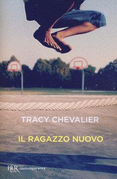 Il ragazzo nuovo - Tracy Chevalier