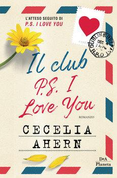 Il club P.S. I love you - Cecelia Ahern