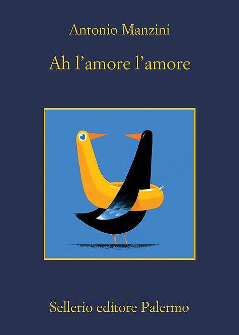 Ah l'amore l'amore - Antonio Manzini
