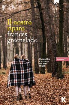 Il nostro riparo - Frances Greenslade