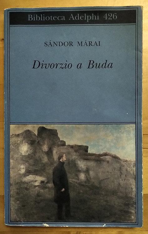 Divorzio a Buda - Sandor Marai