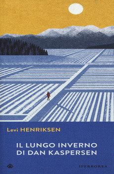 Il lungo inverno di Dan Kaspersen - Levi Henriksen
