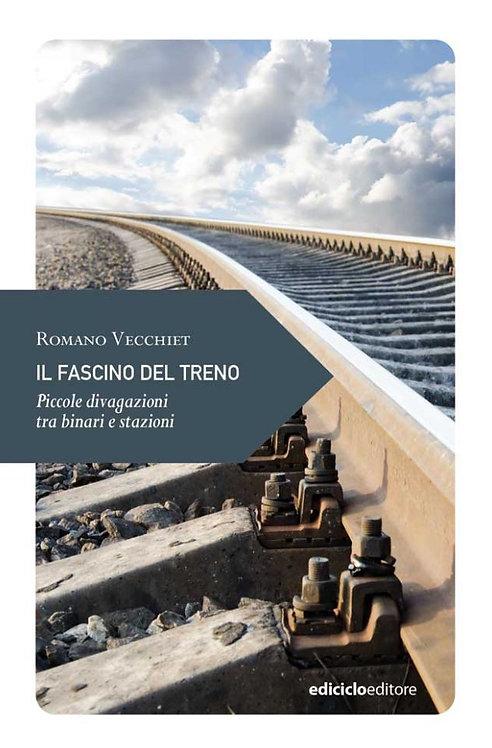 Il fascino del treno - Romano Vecchiet