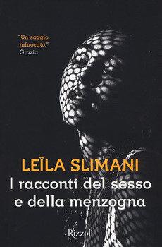 I racconti del sesso e della menzogna - Leila Slimani