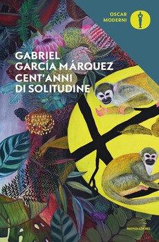 Cent'anni di solitudine - Gabriel Garcia Marquez