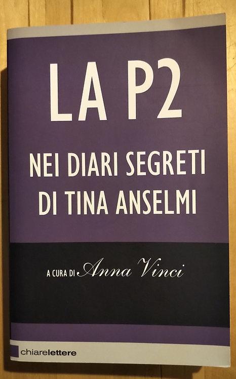 La P2 nei diari segreti di Tina Anselmi - a cura di Anna Vinci