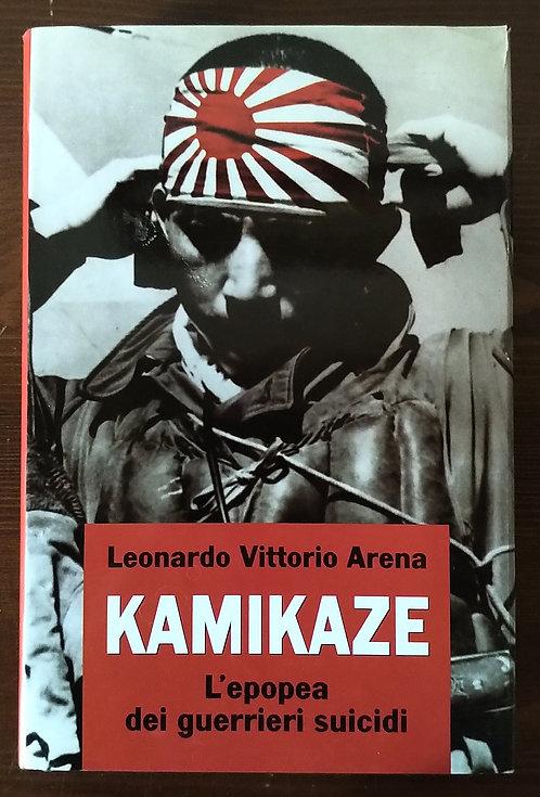 Kamikaze l'epopea dei guerrieri suicidi - Leonardo Vittorio Arena