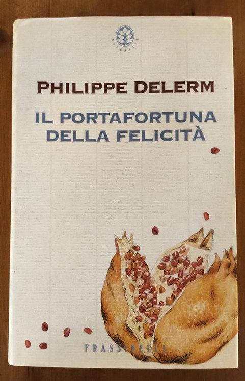 Il portafortuna della felicità - Philippe Delerm