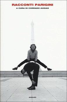 Racconti parigini - a cura di Corrado Augias