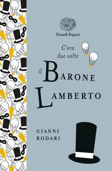 C'era due volte il barone Lamberto - Gianni Rodari