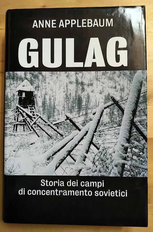 Gulag. Storia dei campi di concentramento sovietici - Anne Applebaum