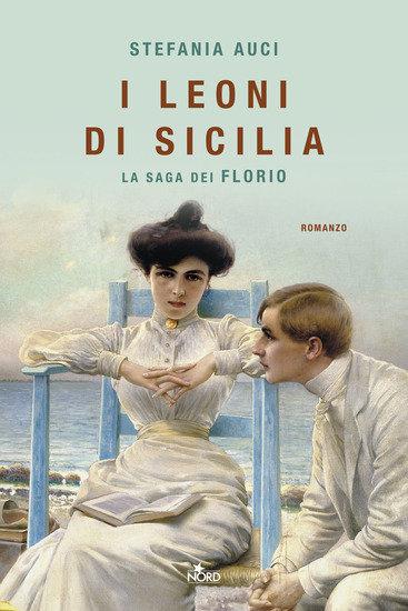 I leoni di Sicilia. La saga dei Florio - Stefania Auci