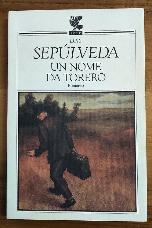 Un nome da torero - Luis Sepùlveda