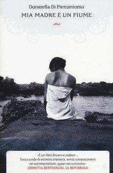 Mia madre è un fiume - Donatella Di Pietrantonio