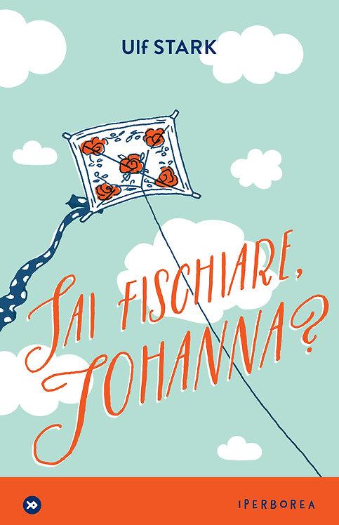 Sai fischiare, Johanna? - Ulf Stark