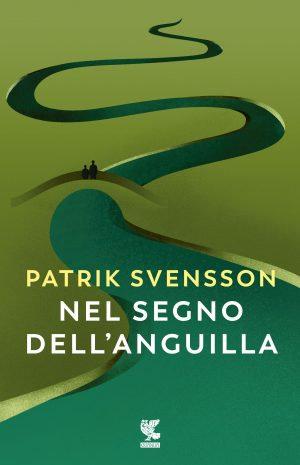 Nel segno dell'anguilla - Patrik Svensson