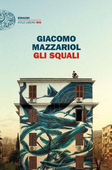 Gli squali - Giacomo Mazzariol