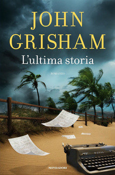 L'ultima storia - John Grisham